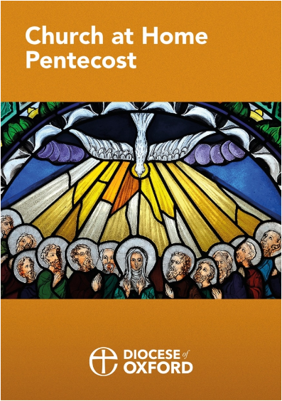 Our Church at Home service for Pentecost – from the Oxford Diocese